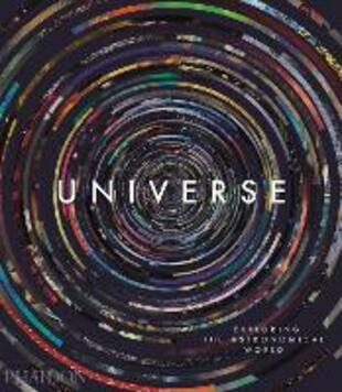 copertina Universe. Exploring the astronomical world. Ediz. a colori