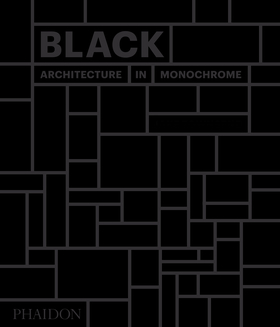 Black. Architecture in monochrome. Ediz. a colori
