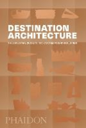 Destination architecture. The essential guide to 1000 contemporary buildings . Ediz. illustrata