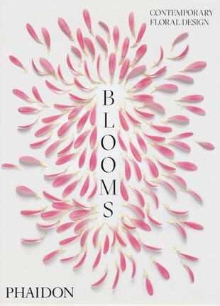 copertina Blooms. Contemporary floral design. Ediz. illustrata