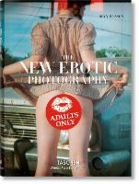 The new erotic photography. Ediz. tedesca, inglese e francese