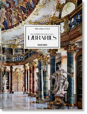 Massimo Listri. The world's most beautiful libraries. Ediz. inglese, francese e tedesca