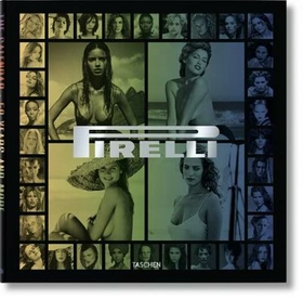 Pirelli. The calendar. 50 years and more. Ediz. italiana, inglese, francese, tedesca e spagnola