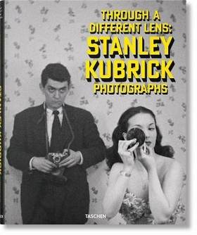 Through a different lens: Stanley Kubrick photographs. Ediz. inglese, francese e tedesca