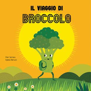 copertina Il viaggio del broccolo. Ediz. a colori