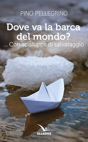 copertina Dove va la barca del mondo?... Con scialuppa di salvataggio