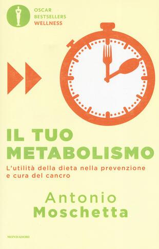 copertina Il tuo metabolismo. L'utilità della dieta nella prevenzione e cura del cancro