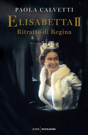 copertina Elisabetta II. Ritratto di regina