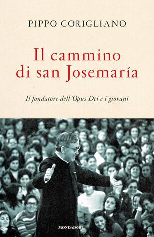 copertina Il cammino di san Josemaría. Il fondatore dell'Opus Dei e i giovani