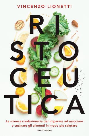 copertina Ristoceutica. La scienza rivoluzionaria per imparare ad associare e cucinare gli alimenti in modo più salutare