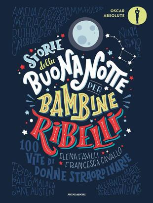 copertina Storie della buonanotte per bambine ribelli. 100 vite di donne straordinarie