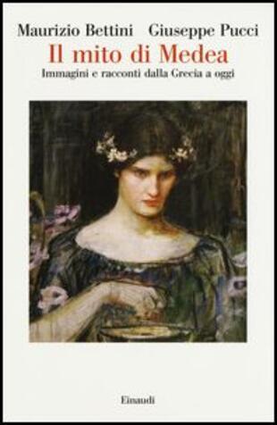 copertina Il mito di Medea. Immagini e racconti dalla Grecia a oggi