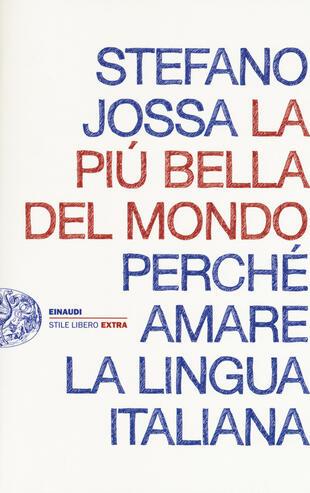 copertina La più bella del mondo. Perché amare la lingua italiana