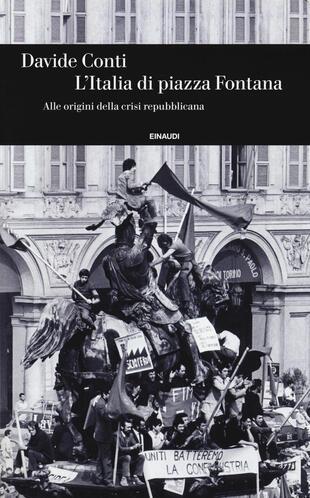 copertina L'Italia di piazza Fontana. Alle origini della crisi repubblicana