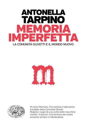 copertina La memoria imperfetta. La comunità Olivetti e il mondo nuovo