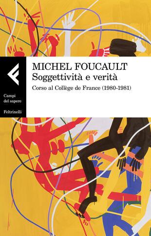 copertina Soggettività e verità. Corso al Collège de France (1980-1981)