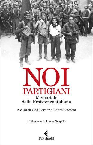 copertina Noi, partigiani. Memoriale della Resistenza italiana
