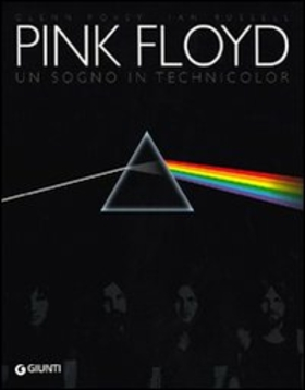 Pink Floyd. Un sogno in technicolor