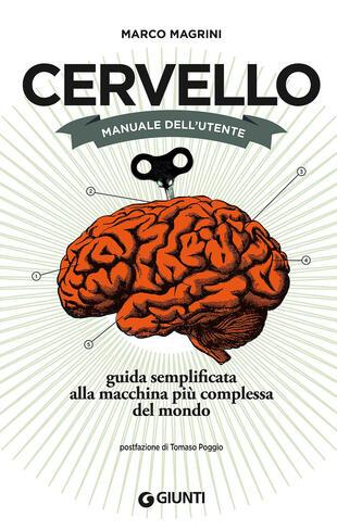 copertina Cervello. Manuale dell'utente. Guida semplificata alla macchina più complessa del mondo