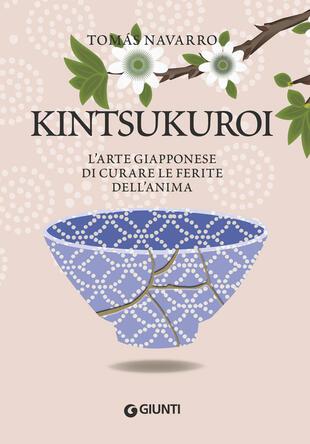 copertina Kintsukuroi. L'arte giapponese di curare le ferite dell'anima