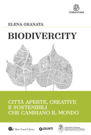 copertina Biodivercity. Città aperte, creative e sostenibili che cambiano il mondo