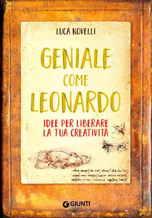 copertina Geniale come Leonardo. Idee per liberare la tua creatività