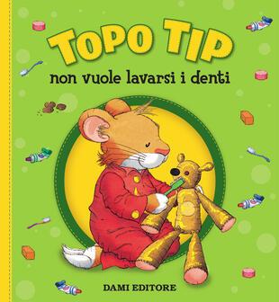 copertina Topo Tip non vuole lavarsi i denti