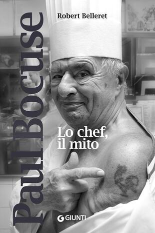 copertina Paul Bocuse. Lo chef, il mito
