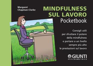 copertina Mindfulness sul lavoro. Consigli utili per sfruttare il potere della mindfulness e portare a un livello sempre più alto le prestazioni sul lavoro
