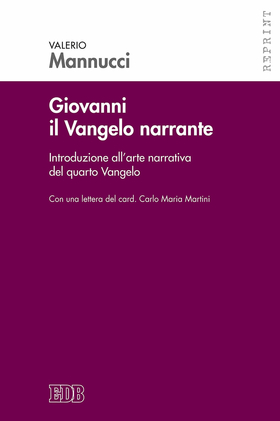 Giovanni il Vangelo narrante. Introduzione all'arte narrativa del quarto vangelo