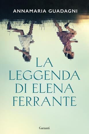 copertina La leggenda di Elena Ferrante