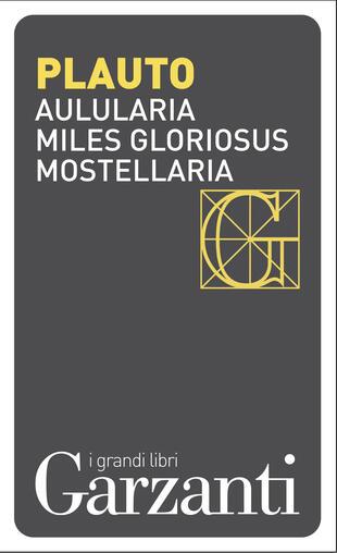 copertina Aulularia – Miles gloriosus – Mostellaria
