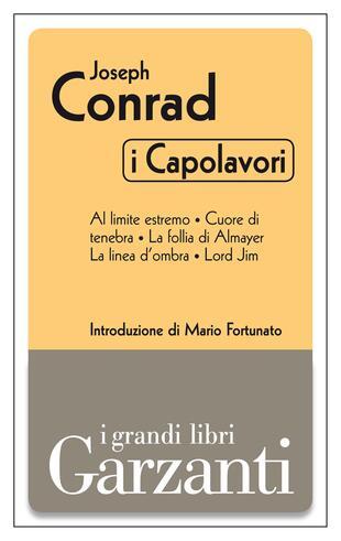copertina I capolavori (Al limite estremo - Cuore di tenebra - La follia di Almayer - La linea d'ombra - Lord Jim)