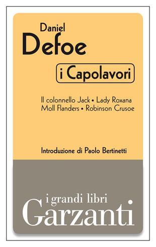 copertina I capolavori (Il colonnello Jack - Lady Roxana - Moll Flanders - Robinson Crusoe)