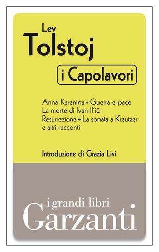 copertina I capolavori (Anna Karenina - Guerra e pace - La morte di Ivan Il'ič- Resurrezione - La sonata a Kreutzer e altri racconti)