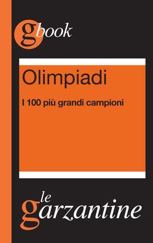 copertina Olimpiadi. I 100 più grandi campioni