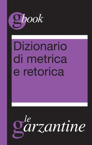 copertina Dizionario di metrica e retorica