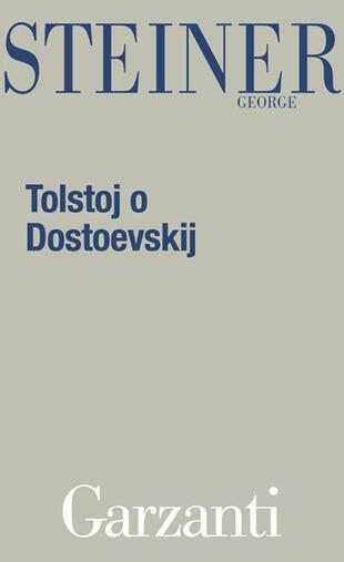 copertina Tolstoj o Dostoevskij
