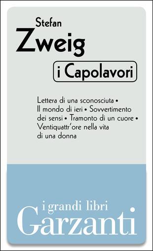 copertina I capolavori (Lettera di una sconosciuta – Il mondo di ieri – Sovvertimento dei sensi – Tramonto di un cuore – Ventiquattr'ore nella vita di una donna)