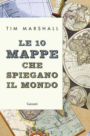 copertina Le 10 mappe che spiegano il mondo