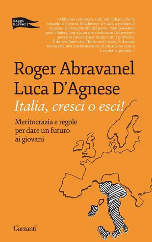 copertina Italia, cresci o esci! Meritocrazia e regole per dare un futuro ai giovani