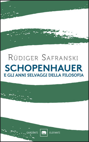 copertina Schopenhauer e gli anni selvaggi della filosofia
