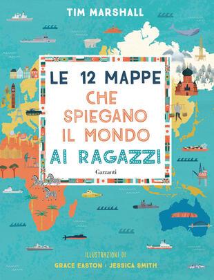 copertina Le 12 mappe che spiegano il mondo ai ragazzi