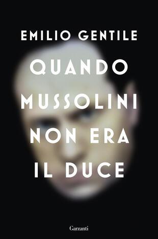 copertina Quando Mussolini non era il Duce