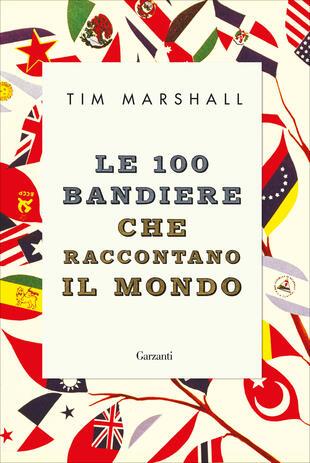 copertina Le 100 bandiere che raccontano il mondo