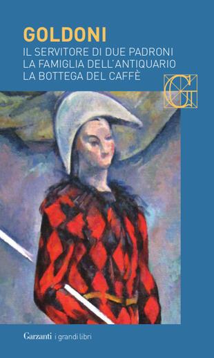copertina Il servitor di due padroni - La famiglia dell'antiquario - La bottega del caffè