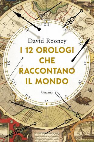 copertina I 12 orologi che raccontano il mondo