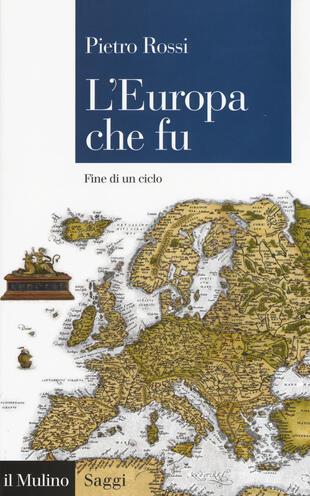 copertina L' Europa che fu. Fine di un ciclo