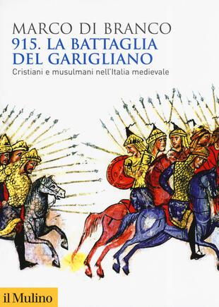 copertina 915. La battaglia del Garigliano. Cristiani e musulmani nell'Italia medievale