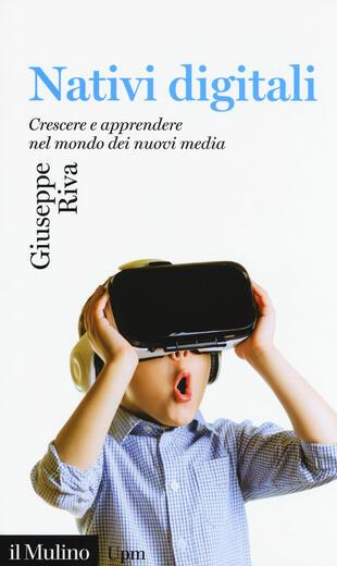 copertina Nativi digitali. Crescere e apprendere nel mondo dei nuovi media